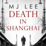 Death in Shanghai by MJ Lee