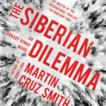 The Siberian Dilemma by Martin Cruz Smith